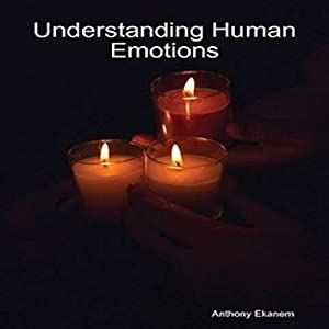Understanding Human Emotions Audiobook