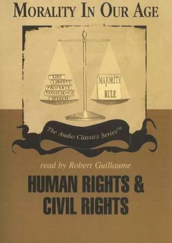 Read Online Human Rights and Civil Rights (Morality in Our Age) pdf epub