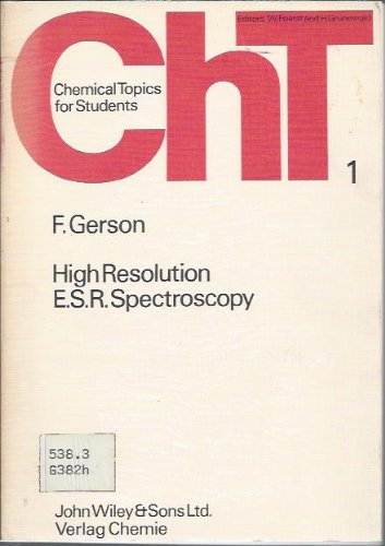 High Resolution Electron Spin Resonance Spectroscopy (Chemical topics for students) (English and German Edition)
