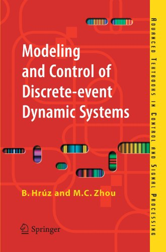 Modeling and Control of Discrete-event Dynamic Systems: with Petri Nets and Other Tools (Advanced Textbooks in Control and Signal Processing)