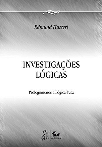 Investigações Lógicas. Prolegômenos Para Uma Lógica Pura: Prolegômenos à Lógica Pura