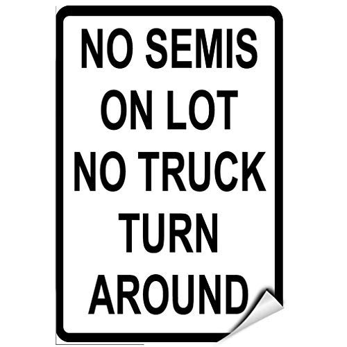 (No Semis On Lot No Truck Turn Around Parking Sign Warning Stickers Lable Decal Safety Signs and Stickers Vinyl for House Van Property Car Window 7 Inches X 10 Inches)