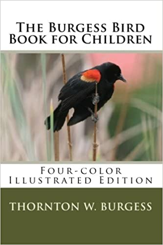 The Burgess Bird Book For Children Four Color Illustrated Edition Thornton W 9781451594591 Amazon Books