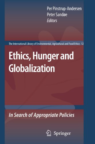 Ethics, Hunger and Globalization: In Search of Appropriate Policies (The International Library of Environmental, Agricul