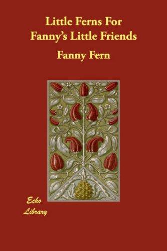 Little Ferns For Fanny's Little Friends ebook