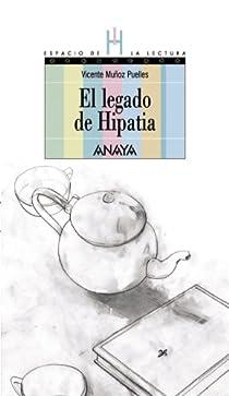 El legado de Hipatia  - Espacio De La Lectura) par Muñoz Puelles