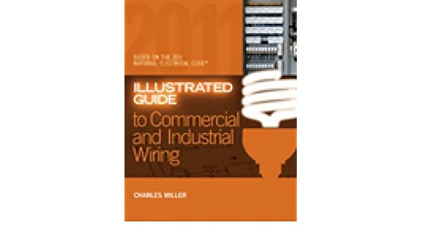 Fantastic Illustrated Guide To Commercial And Industrial Wiring Charles Wiring Database Ittabxeroyuccorg