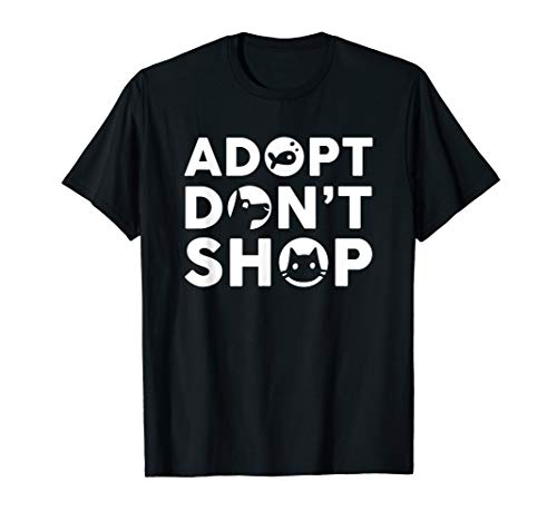 - Adopt Don't Shop Dog Cat & Fish T-Shirt