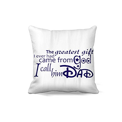 Price comparison product image The Greatest Gift I Ever Had Came From Godi Call Him Dad Pillow Case