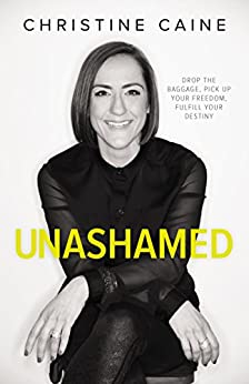 Unashamed: Drop the Baggage, Pick up Your Freedom, Fulfill Your Destiny by [Zondervan]