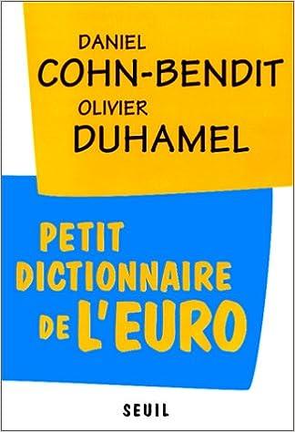 Livres gratuits en ligne Petit dictionnaire de l'euro pdf epub