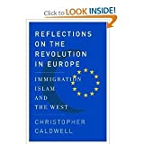 Books : Reflections on the Revolution In Europe (text only) 1st (First) edition by C. Caldwell