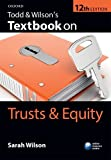 Todd and Wilson's Textbook on Trusts and Equity, Wilson, Sarah, 0198726252