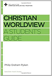 Christian Worldview (Reclaiming the Christian Intellectual Tradition)
