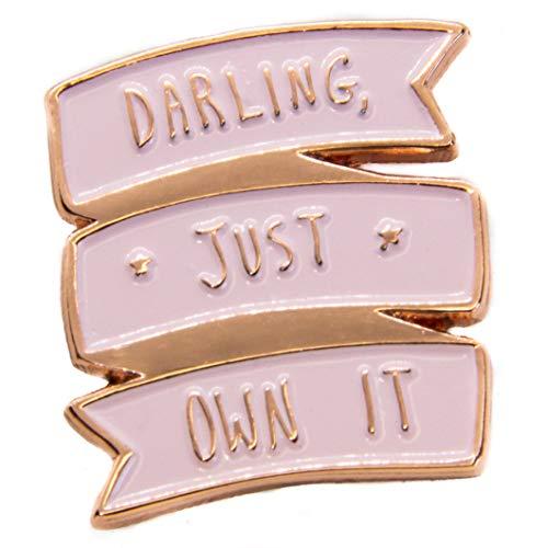 Ectogasm Darling Just Own It Positive - Pin de esmalte con cita femenina en oro rosa y rosa