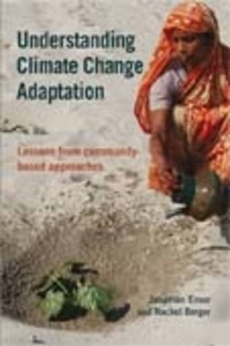 Understanding Climate Change Adaptation: Lessons from Community-Based Approaches