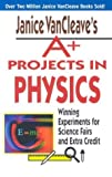 A+ Projects in Physics, Janice Pratt VanCleave, 0471390178