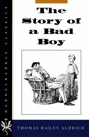 The Story of a Bad Boy (Hardscrabble Books–Fiction of New England)