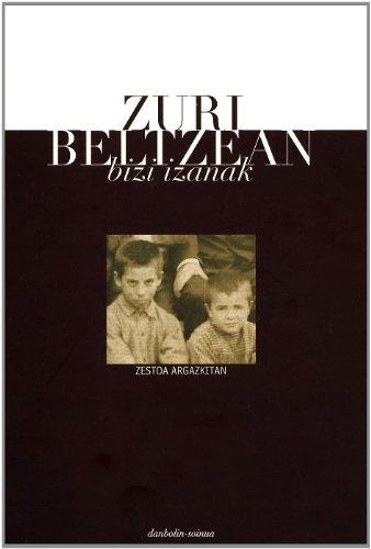Descargar Libro Zuri Beltzean Bizi Izanak - Zestoa Argazkitan Desconocido