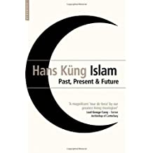 Islam: Past, Present and Future