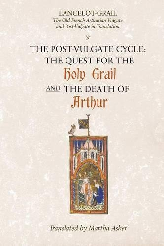 Lancelot-Grail: 9. The Post-Vulgate Cycle. The Quest for the Holy Grail and The Death of Arthur: The Old French Arthurian Vulgate and Post-Vulgate in ... Vulgate and Post-Vulgate in Translation)