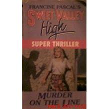 Murder on the Line: (Sweet Valley High Super Thriller, No 5)