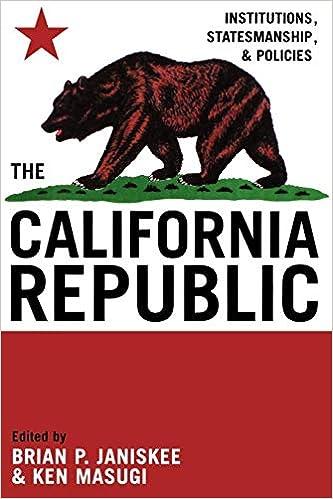 The California Republic: Institutions, Statesmanship, and