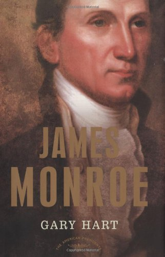 James Monroe: The American Presidents Series: The 5th President, 1817-1825 (American Presidents (Times))