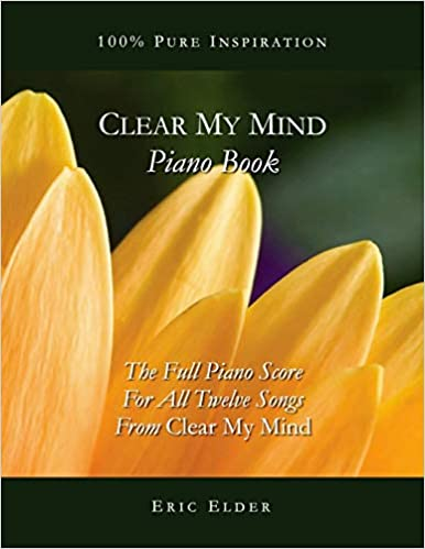 clear my mind piano book: the full piano score for all twelve songs from