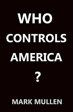 Who Controls America?