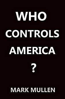 Who Controls America by [Mullen, Mark]