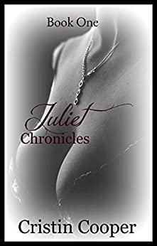 Juliet Chronicles Book One by [Cooper, Cristin]