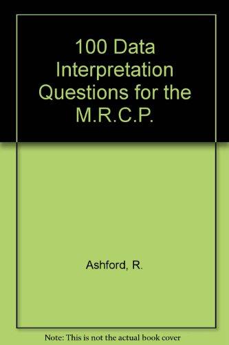 100 Data Interpretation Questions for the M.R.C.P.