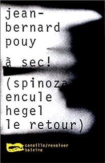 A sec ! (Spinoza encule Hegel le retour) par Pouy