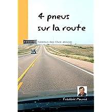 4 pneus sur la route: 50.000 kilomètres dans l'Ouest américain (French Edition)