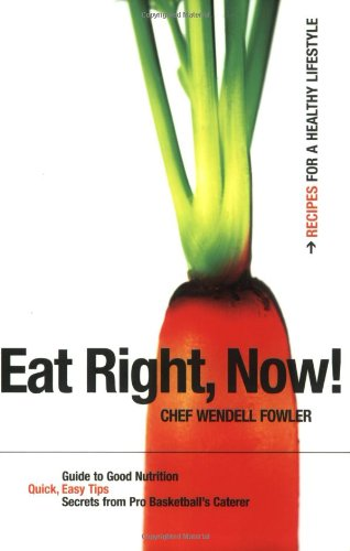 Eat Right, Now! Recipes for a Healthy Lifestyle pdf epub