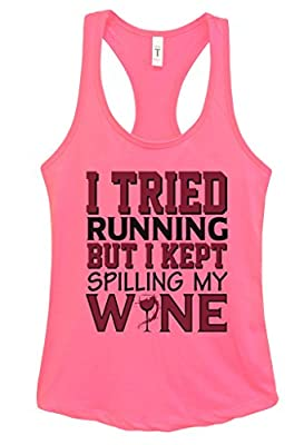 "Funny Wine Tank Tops ""I Tried Running But I Kept Spilling My Wine"""