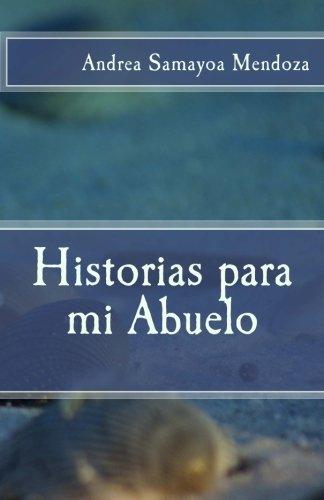 Historias para mi Abuelo  [Samayoa, Andrea] (Tapa Blanda)