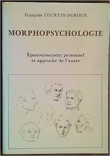 Livres Epanouissement personnel et approche de l'autre par la morphopsychologie pdf