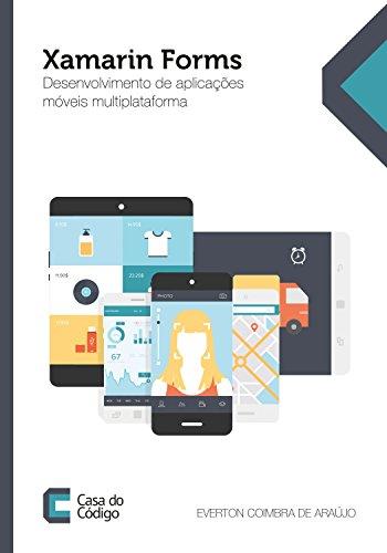 Xamarin Forms: Desenvolvimento de aplicações móveis multiplataforma (Portuguese Edition)
