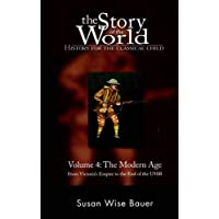 Story of the World #4 Modern Age From Victorias Empire To Th End