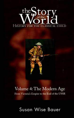The Story of the World: History for the Classical Child, Volume 4: