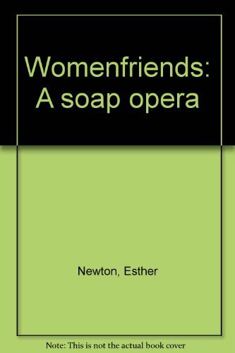 Womenfriends: A Soap Opera