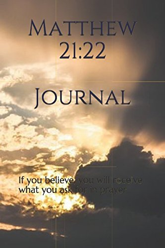 Download Matthew 21:22 Journal: If you believe, you will receive what you ask for in prayer ebook