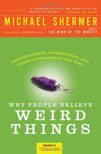 Why-People-Believe-Weird-Things-Pseudoscience-Superstition-and-Other-Confusions-of-Our-Time