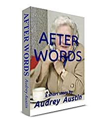 AFTER WORDS: a short story (Short Story - Social Issues)