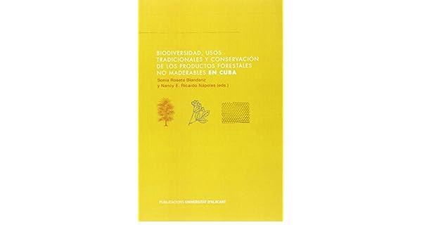 BIODIVERSIDAD, USOS TRADICIONALES Y CONSERVACION DE LOS PRO: S. / N. RICARDO NAPOLES, EDS. ROSETE BLANDARIZ: 9788497173766: Amazon.com: Books