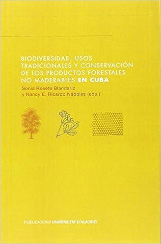 BIODIVERSIDAD, USOS TRADICIONALES Y CONSERVACION DE LOS PRO (Spanish) Paperback – 2015