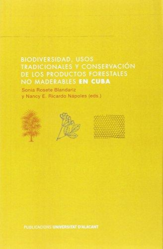 Descargar Libro Biodiversidad, Usos Tradicionales Y Conservación De Los Productos Forestales No Maderables En Cuba Sonia Rosete Blandariz