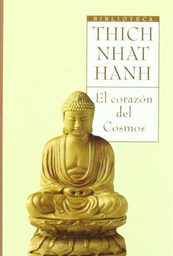 El corazon del cosmos/ Opening the Heart of the Cosmos (Biblioteca) (Spanish Edition) - Nhat Hanh, Thich